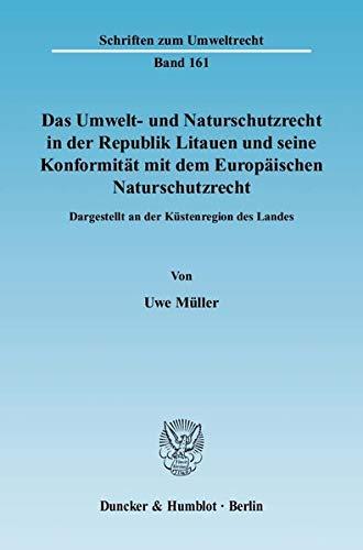 Das Umwelt- und Naturschutzrecht in der Republik Litauen und seine Konformität mit dem Europ&...