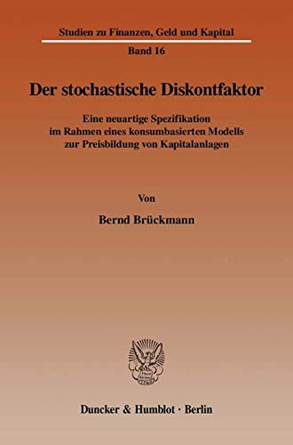 9783428125487: Der stochastische Diskontfaktor: Eine neuartige Spezifikation im Rahmen eines konsumbasierten Modells zur Preisbildung von Kapitalanlagen