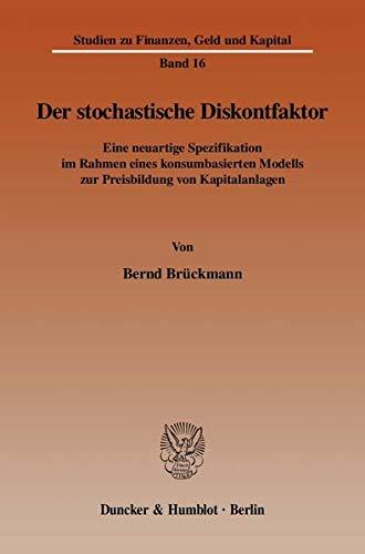 Der stochastische Diskontfaktor: Eine neuartige Spezifikation im Rahmen eines konsumbasierten ...
