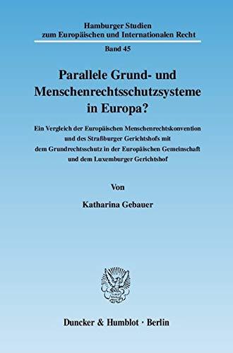Parallele Grund- und Menschenrechtsschutzsysteme in Europa?: Katharina Gebauer