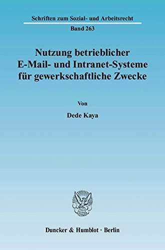 Nutzung betrieblicher E-Mail- und Intranet-Systeme für gewerkschaftliche Zwecke: Dede Kaya