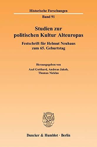 Studien zur politischen Kultur Alteuropas: Axel Gotthard