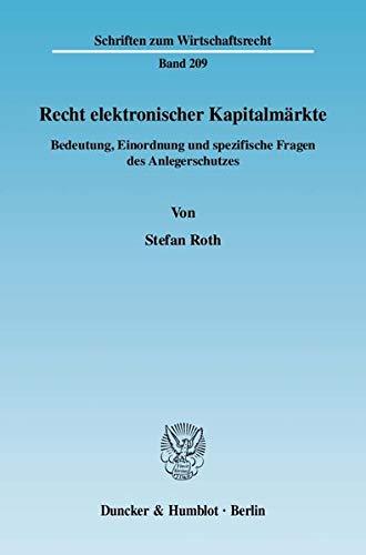 Recht elektronischer Kapitalmarkte: Bedeutung, Einordnung und spezifische Fragen des ...
