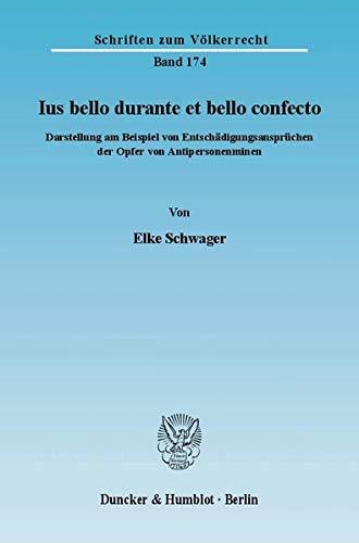 Ius bello durante et bello confecto: Elke Schwager
