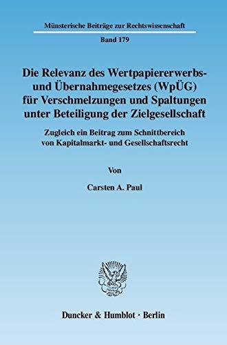 Die Relevanz des Wertpapiererwerbs- und Übernahmegesetzes (WpÜG) für Verschmelzungen...
