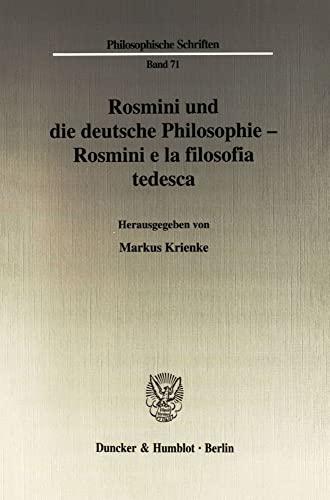 Rosmini und die deutsche Philosophie / Rosmini e la filosofia tedesca: Markus Krienke