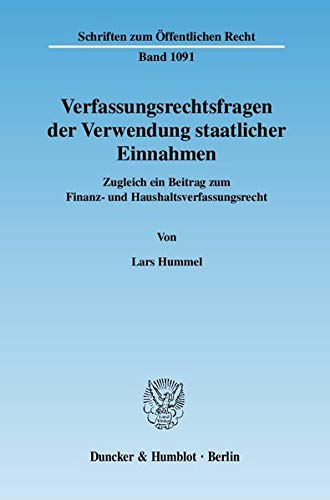 Verfassungsrechtsfragen der Verwendung staatlicher Einnahmen: Lars Hummel