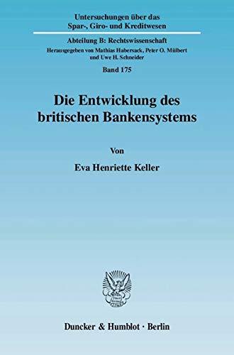 Die Entwicklung des britischen Bankensystems: Eva Henriette Keller