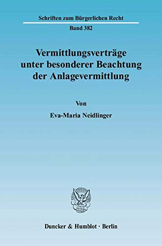 Vermittlungsverträge unter besonderer Beachtung der Anlagevermittlung: Eva-Maria Neidlinger