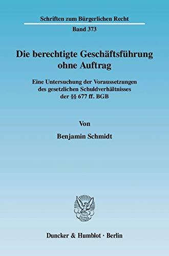 Die berechtigte Geschäftsführung ohne Auftrag: Benjamin Schmidt