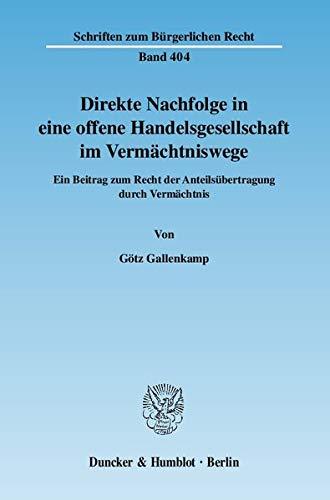 Direkte Nachfolge in eine offene Handelsgesellschaft im Vermächtniswege: Götz Gallenkamp