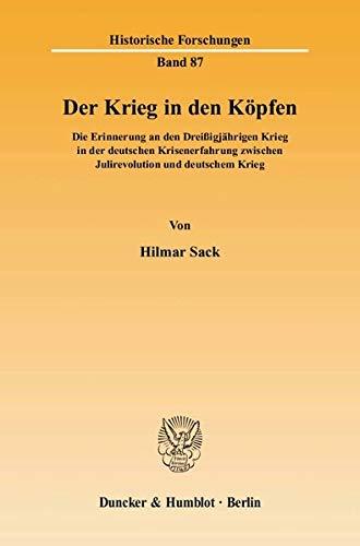 9783428126552: Der Krieg in den Köpfen: Die Erinnerung an den Dreißigjährigen Krieg in der deutschen Krisenerfahrung zwischen Julirevolution und deutschem Krieg