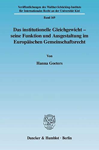 9783428126583: Das institutionelle Gleichgewicht - seine Funktion und Ausgestaltung im Europ�ischen Gemeinschaftsrecht