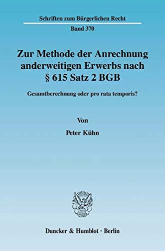 Zur Methode der Anrechnung anderweitigen Erwerbs nach § 615 Satz 2 BGB: Peter Kühn