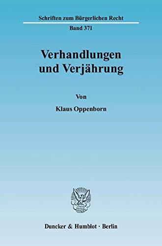 9783428126781: Verhandlungen und Verjährung: Schriften zum Bürgerlichen Recht. Bd.371