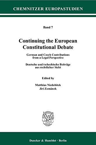 Continuing the European Constitutional Debate: German and Czech Contributions from a Legal ...