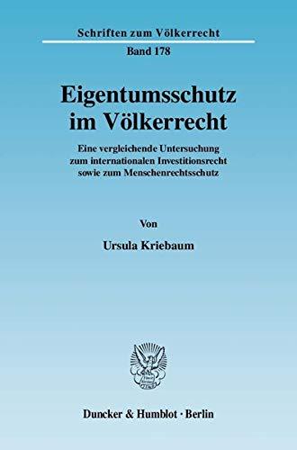 Eigentumsschutz im Völkerrecht: Ursula Kriebaum