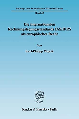 9783428127184: Die internationalen Rechnungslegungsstandards IAS/IFRS als europ�isches Recht