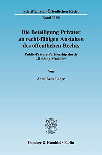 Die Beteiligung Privater an rechtsfähigen Anstalten des öffentlichen Rechts.: Anna Lena ...