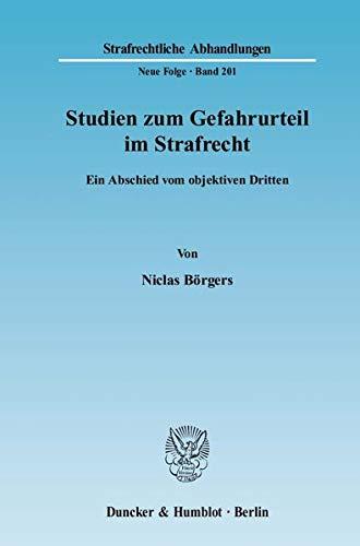 Studien zum Gefahrurteil im Strafrecht: Niclas B�rgers