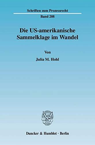 Die US-amerikanische Sammelklage im Wandel: Julia M. Hohl