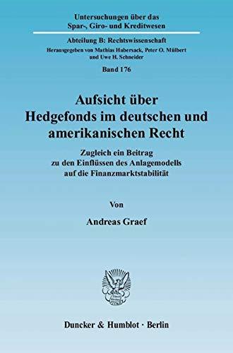Aufsicht über Hedgefonds im deutschen und amerikanischen Recht: Andreas Graef