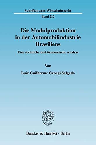 Die Modulproduktion in der Automobilindustrie Brasiliens.: Salgado, Luiz Guilherme Georgi.