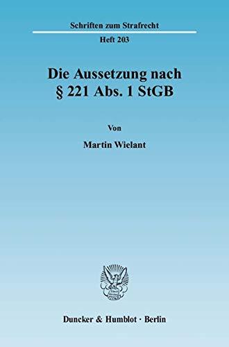 Die Aussetzung nach § 221 Abs. 1 StGB: Martin Wielant