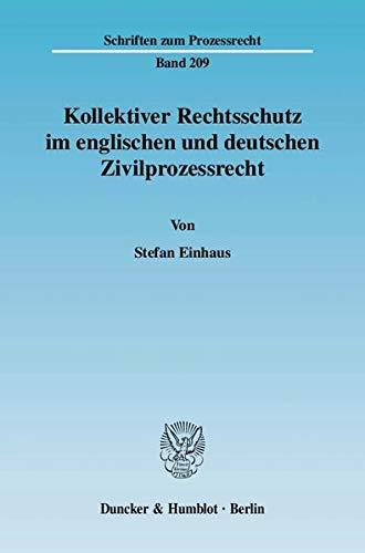Kollektiver Rechtsschutz im englischen und deutschen Zivilprozessrecht: Stefan Einhaus