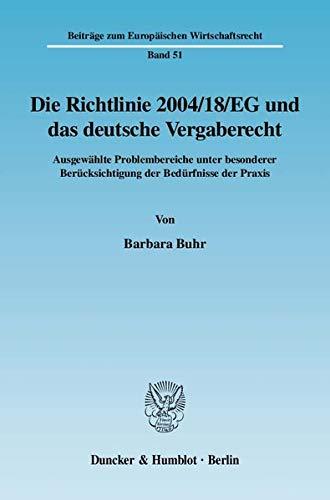 Die Richtlinie 2004/18/EG und das deutsche Vergaberecht: Barbara Buhr