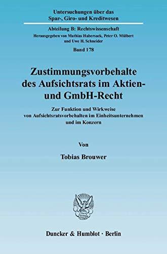 Zustimmungsvorbehalte des Aufsichtsrats im Aktien- und GmbH-Recht.: Tobias Brouwer