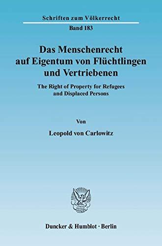 Das Menschenrecht auf Eigentum von Flüchtlingen und Vertriebenen: Leopold von Carlowitz