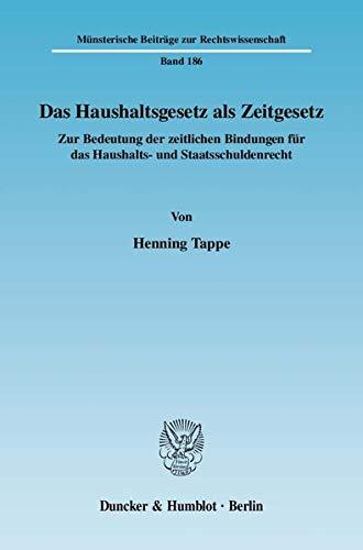 Das Haushaltsgesetz als Zeitgesetz: Henning Tappe