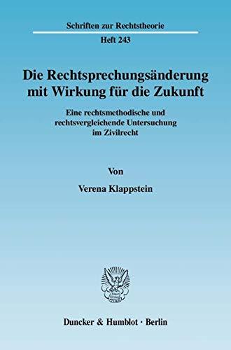 9783428128235: Die Rechtsprechungs�nderung mit Wirkung f�r die Zukunft: Eine rechtsmethodische und rechtsvergleichende Untersuchung im  Zivilrecht