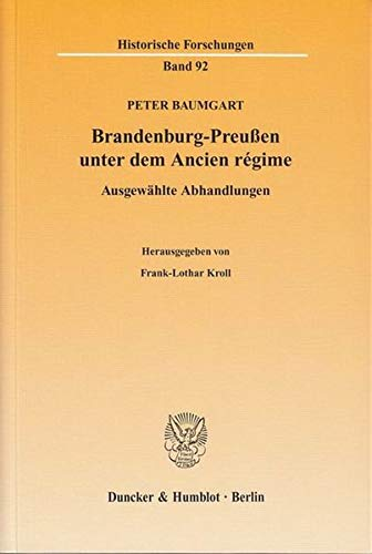 Brandenburg-Preußen unter dem Ancien régime: Peter Baumgart