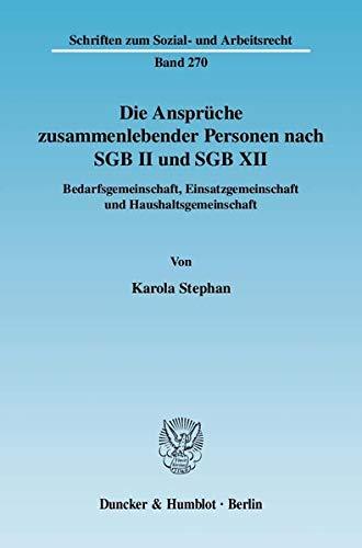 Die Ansprüche zusammenlebender Personen nach SGB II und SGB XII.: Karola Stephan