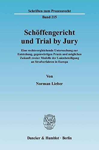 Schoffengericht und Trial by Jury: Eine rechtsvergleichende Untersuchung zur Entstehung, ...