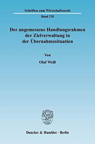 Der angemessene Handlungsrahmen der Zielverwaltung in der Übernahmesituation: Olaf Weiss