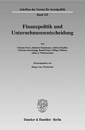 Finanzpolitik und Unternehmensentscheidung: Bengt-Arne Wickstr�m