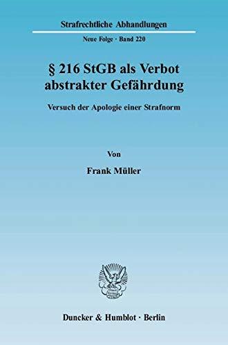9783428128877: � 216 StGB als Verbot abstrakter Gef�hrdung: Versuch der Apologie einer Strafnorm