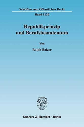 Republikprinzip und Berufsbeamtentum: Ralph Balzer