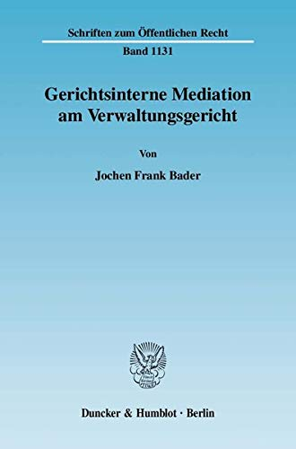 Gerichtsinterne Mediation am Verwaltungsgericht: Jochen Frank Bader