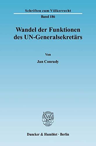 Wandel der Funktionen des UN-Generalsekretärs: Jan Conrady