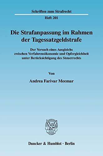 Die Strafanpassung im Rahmen der Tagessatzgeldstrafe: Der Versuch eines Ausgleichs zwischen ...