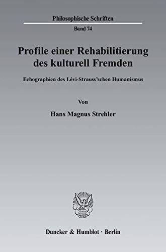 Profile einer Rehabilitierung des kulturell Fremden: Hans Magnus Strehler