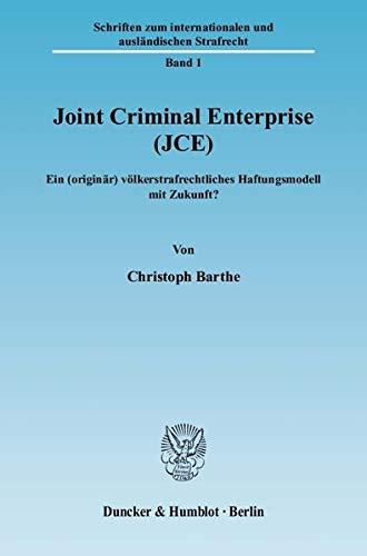 Joint Criminal Enterprise (JCE).: Barthe, Christoph: