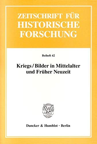 Kriegs / Bilder in Mittelalter und Fruher Neuzeit