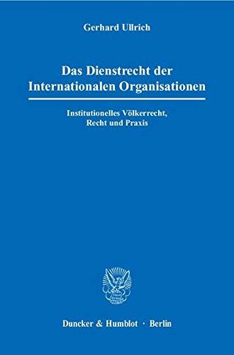 9783428129478: Das Dienstrecht der Internationalen Organisationen