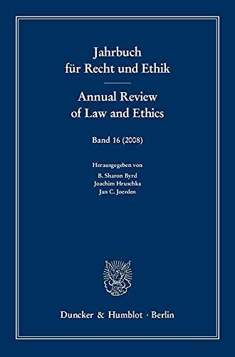 Jahrbuch für Recht und Ethik / Annual Review of Law and Ethics 16: B. Sharon Byrd