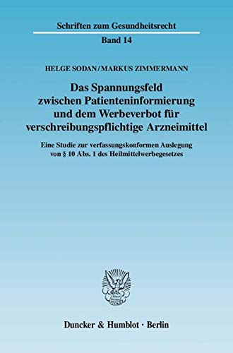 Das Spannungsfeld zwischen Patienteninformierung und dem Werbeverbot für ...